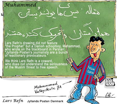 Danish Muslim Cartoons An Asian-looking boy in front of a blackboard, pointing to the Farsi chalkings, which translate into 'the editorial team of Jyllands-Posten is a bunch of reactionary provocateurs'. The boy is labelled 'Mohammed, Valby school, 7.A', implying that this Muhammed is a second-generation immigrant to Denmark rather than the man Muslims believe was a prophet. On his shirt is written 'Fremtiden' (the future). According to the editor of Jyllands Posten, he didn't know what was written on the blackboard before it was published.