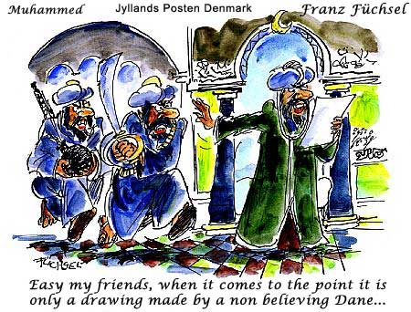 Danish Muslim Cartoons Two angry Muslims charge forward with sabres and bombs, while Muhammad addresses them with: 'Rolig, venner, når alt kommer til alt er det jo bare en tegning lavet af en vantro sønderjyde' (loosely, 'Relax guys, it's just a drawing made by some infidel South Jutlander'. The reference is to a common Danish expression for a person from the middle of nowhere.)