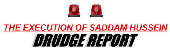 Saddam Executed Drudge Report Blurb