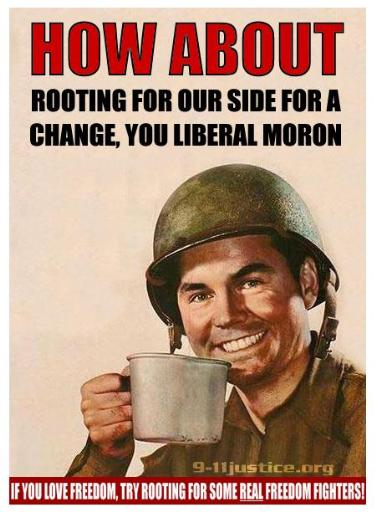 Root for Us You Liberal Moron
