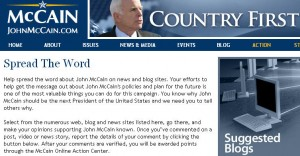 Select from the numerous web, blog and news sites listed here, go there, and make your opinions supporting John McCain known. Once you've commented on a post, video or news story, report the details of your comment by clicking the button below. After your comments are verified, you will be awarded points through the McCain Online Action Center.